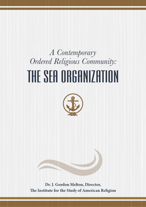 A Contemporary Ordered Religious Community: The Sea Organization - Dr. J. Gordon Melton, Director, The Institute for the Study of American Religion
