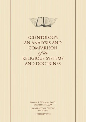 Scientology: An Analysis and Comparison of Its Religious Systems and Doctrines - By Bryan Ronald Wilson, Reader Emeritus in Sociology, University of Oxford