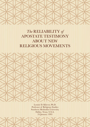 The Reliability of Apostate Testimony about New Religious Movements - By Lonnie D. Kliever, Ph.D., Professor of Religious Studies